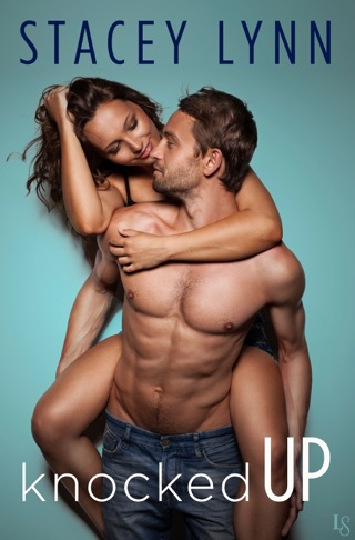 Knocked Up by Stacey Lynn E-Book Download