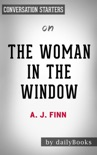 The Woman in the Window by A. J. Finn: Conversation Starters book summary, reviews and downlod