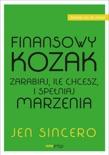 Finansowy kozak. Zarabiaj, ile chcesz, i spełniaj marzenia book summary, reviews and downlod