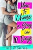 How to Choose a Guy in 10 Days book image