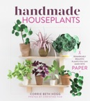 Handmade Houseplants book summary, reviews and download