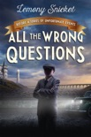 All the Wrong Questions: Question 1 book summary, reviews and downlod