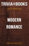 Modern Romance by Aziz Ansari (Trivia-On-Books) book summary, reviews and downlod