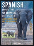 Spanish Short Stories For Beginners (Easy Spanish) - Learn Spanish and help Save the Elephants book summary, reviews and downlod