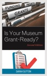 Is Your Museum Grant-Ready? book summary, reviews and downlod