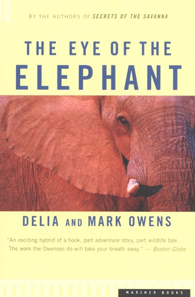 The Eye of the Elephant by Delia Owens & Mark Owens Book Summary, Reviews and E-Book Download