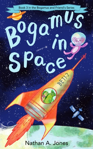 Bogamus in Space by Nathan A Jones E-Book Download