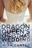 The Dragon Queen's Christmas Wedding book summary, reviews and downlod