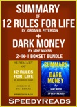 Summary of 12 Rules for Life: An Antidote to Chaos by Jordan B. Peterson + Summary of Dark Money by Jane Mayer book summary, reviews and downlod