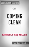 Coming Clean: A Memoir by Kimberly Rae Miller: Conversation Starters book summary, reviews and downlod