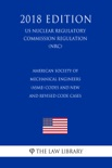 American Society of Mechanical Engineers (ASME) Codes and New and Revised Code Cases (US Nuclear Regulatory Commission Regulation) (NRC) (2018 Edition) book summary, reviews and downlod