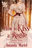 How to Kiss a Rogue book summary, reviews and downlod