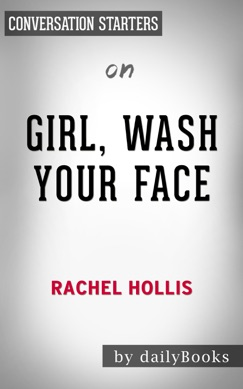 Girl, Wash Your Face: Stop Believing the Lies About Who You Are so You Can Become Who You Were Meant to Be by Rachel Hollis: Conversation Starters E-Book Download
