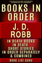 JD Robb Books in Order: In Death series (Eve Dallas series), In Death short stories, and standalone novels, plus a JD Robb biography.