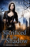 Sacrificed in Shadow book summary, reviews and downlod