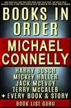 Michael Connelly Books in Order: Harry Bosch series, Harry Bosch short stories, Mickey Haller series, Terry McCaleb series, Jack McEvoy, all short stories, standalone novels, and nonfiction, plus a Michael Connelly biography. book summary, reviews and downlod