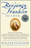 A Benjamin Franklin Reader book summary, reviews and downlod
