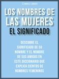 Los Nombres de Mujeres - El Significado book summary, reviews and downlod