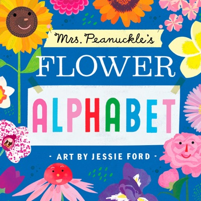 Mrs. Peanuckle's Flower Alphabet by Mrs. Peanuckle & Jessie Ford Book Summary, Reviews and E-Book Download