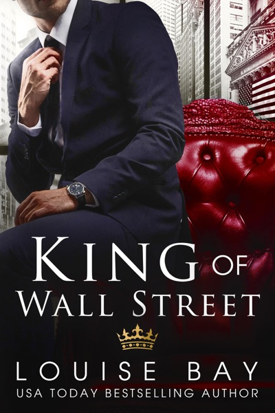 King of Wall Street by Louise Bay Book Summary, Reviews and E-Book Download