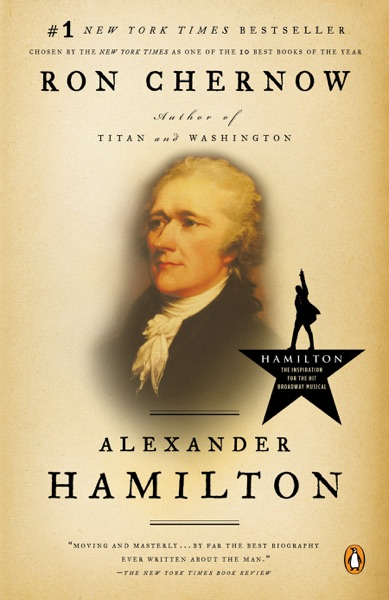 Alexander Hamilton by Ron Chernow Book Summary, Reviews and E-Book Download