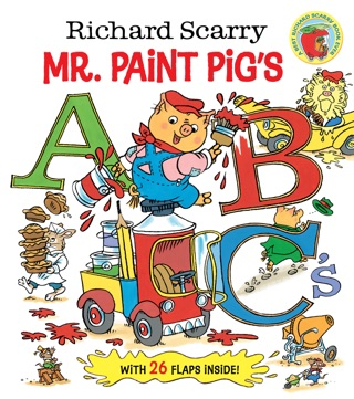 Richard Scarry Mr. Paint Pig's ABC's by Penguin Random House LLC book summary, reviews and downlod