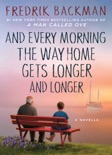 And Every Morning the Way Home Gets Longer and Longer book summary, reviews and downlod