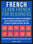 French - Learn French for Beginners - Learn French With Stories for Beginners (Vol 1) book summary, reviews and downlod