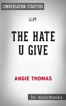 The Hate U Give by Angie Thomas: Conversation Starters book summary, reviews and downlod