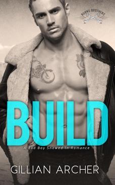 Build: A Bad Boy Snowed In Romance E-Book Download