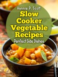 Slow Cooker Vegetable Recipes book summary, reviews and download