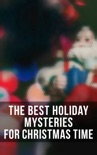 The Best Holiday Mysteries for Christmas Time book summary, reviews and downlod