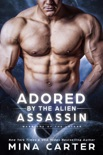 Adored by the Alien Assassin book summary, reviews and downlod