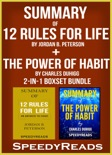 Summary of 12 Rules for Life: An Antidote to Chaos by Jordan B. Peterson + Summary of The Power of Habit by Charles Duhigg book summary, reviews and downlod