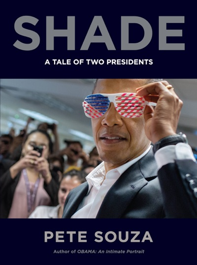 Shade by Pete Souza Book Summary, Reviews and E-Book Download