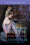 Anne Boleyn, A King's Obsession book summary, reviews and downlod
