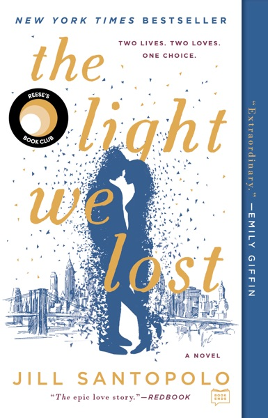 The Light We Lost by Jill Santopolo Book Summary, Reviews and E-Book Download