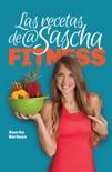 Las recetas de @SaschaFitness book summary, reviews and download