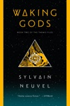 Waking Gods book summary, reviews and download