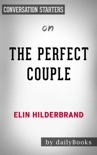 The Perfect Couple by Elin Hilderbrand: Conversation Starters book summary, reviews and downlod
