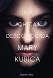 Una chica desconocida book summary, reviews and downlod