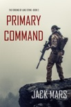 Primary Command: The Forging of Luke Stone—Book #2 (an Action Thriller) book summary, reviews and downlod