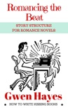 Romancing the Beat: Story Structure for Romance Novels book summary, reviews and download