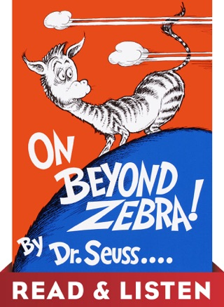 On Beyond Zebra! Read & Listen Edition by Penguin Random House LLC book summary, reviews and downlod