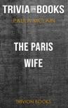 The Paris Wife: A Novel by Paula McLain (Trivia-On-Books) book summary, reviews and downlod