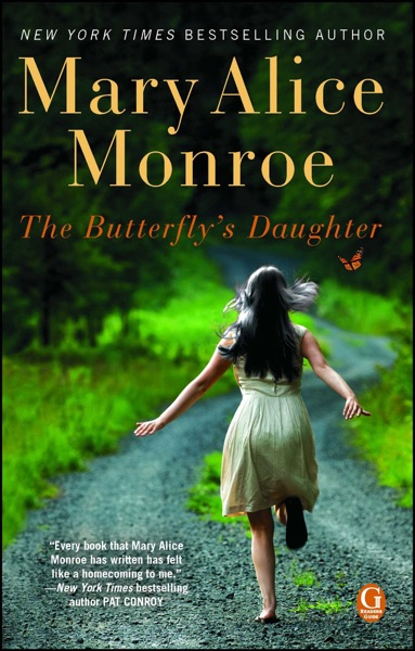 The Butterfly's Daughter by Mary Alice Monroe Book Summary, Reviews and E-Book Download