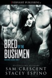 Bred by the Bushmen book summary, reviews and downlod