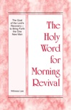 The Holy Word for Morning Revival - The Goal of the Lord's Recovery—to Bring Forth the One New Man book summary, reviews and downlod