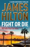 Fight or Die book summary, reviews and downlod