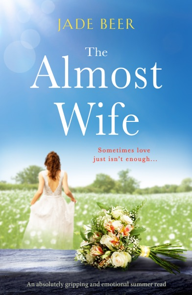 The Almost Wife by Jade Beer Book Summary, Reviews and E-Book Download